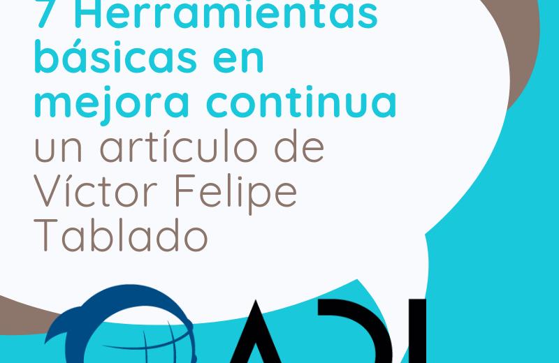 """""""7 Herramientas básicas en mejora continua"""" un artículo de Víctor Felipe Tablado"""