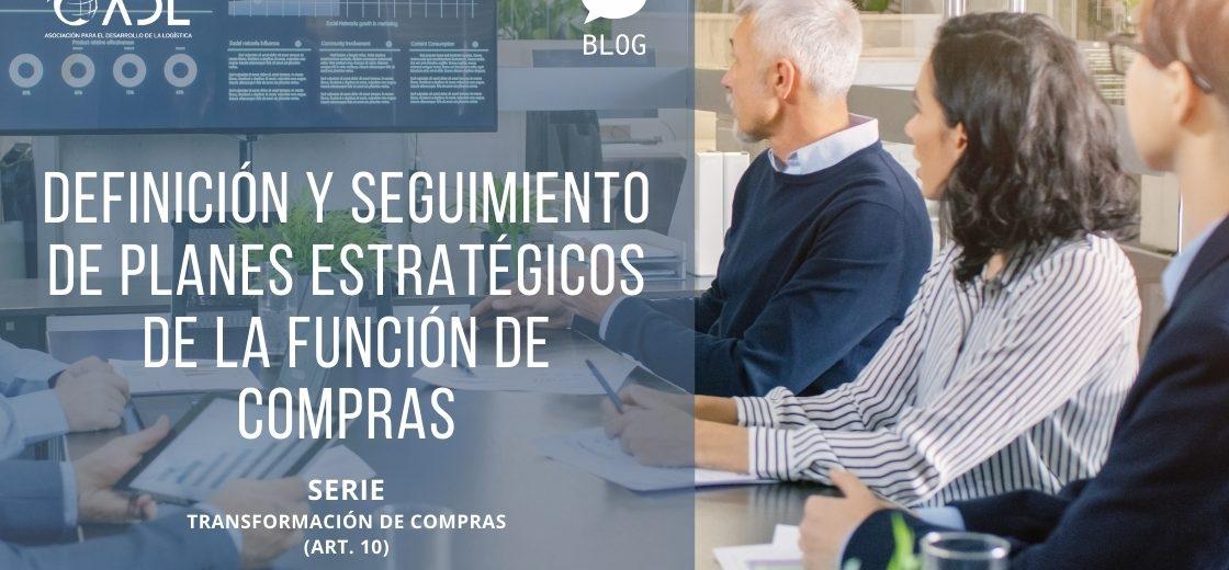 Definición y seguimiento de planes estratégicos de la función de compras (ART.10) Serie Transformación de Compras