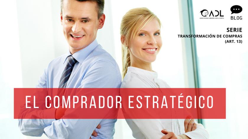 El Comprador Estratégico: (Art.13) Serie Transformación de Compras