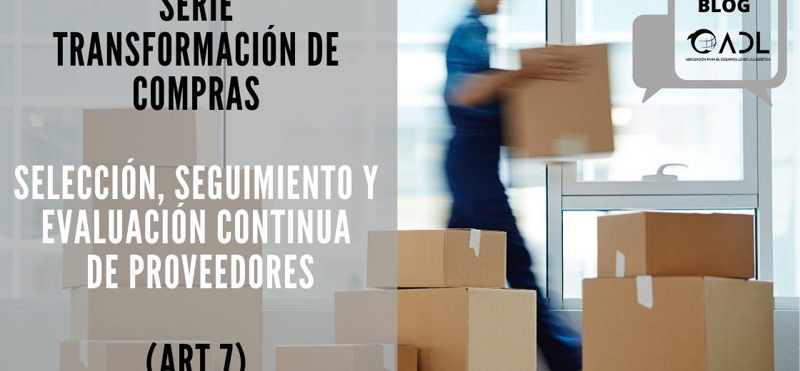 Selección, seguimiento y evaluación continua de proveedores (ART.7). SERIE TRANSFORMACIÓN DE COMPRAS