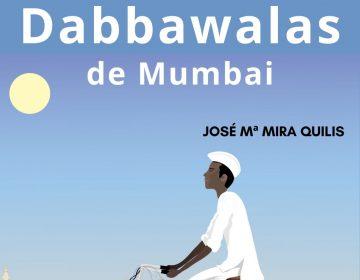 """""""Los Dabawwalas de Mumbai"""" curiosa y efectiva solución de distribución urbana que transcurre en la India. Consigue aquí el libro"""