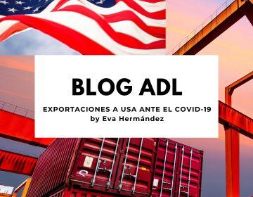 EXPORTACIONES A USA ANTE EL COVID-19