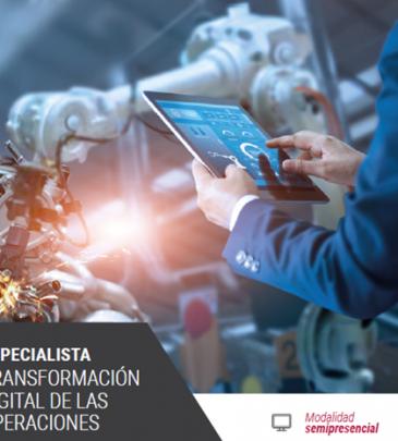 PROGRAMA ESPECIALISTA EN TRANSFORMACIÓN DIGITAL DE LAS OPERACIONES